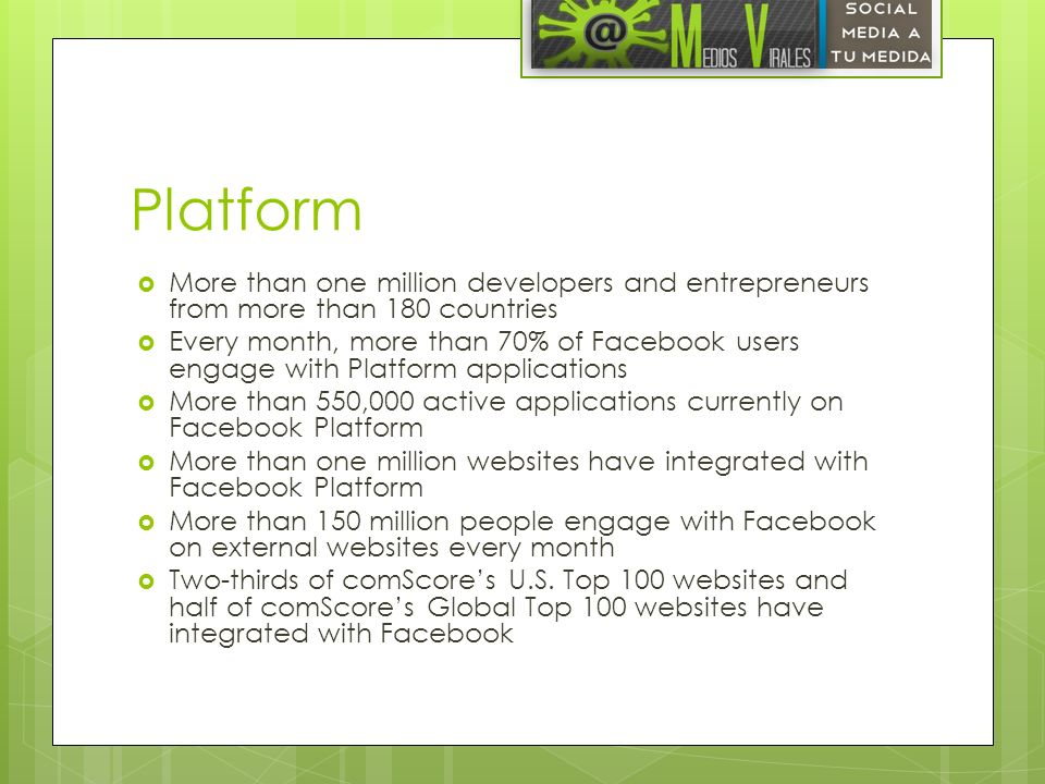 Platform More than one million developers and entrepreneurs from more than 180 countries.