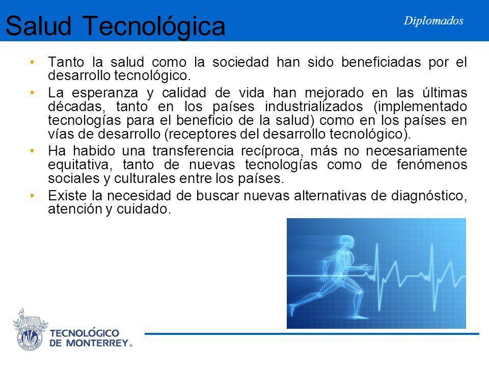 Salud Tecnológica Tanto la salud como la sociedad han sido beneficiadas por el desarrollo tecnológico.