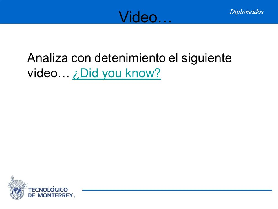 Video… Analiza con detenimiento el siguiente video… ¿Did you know