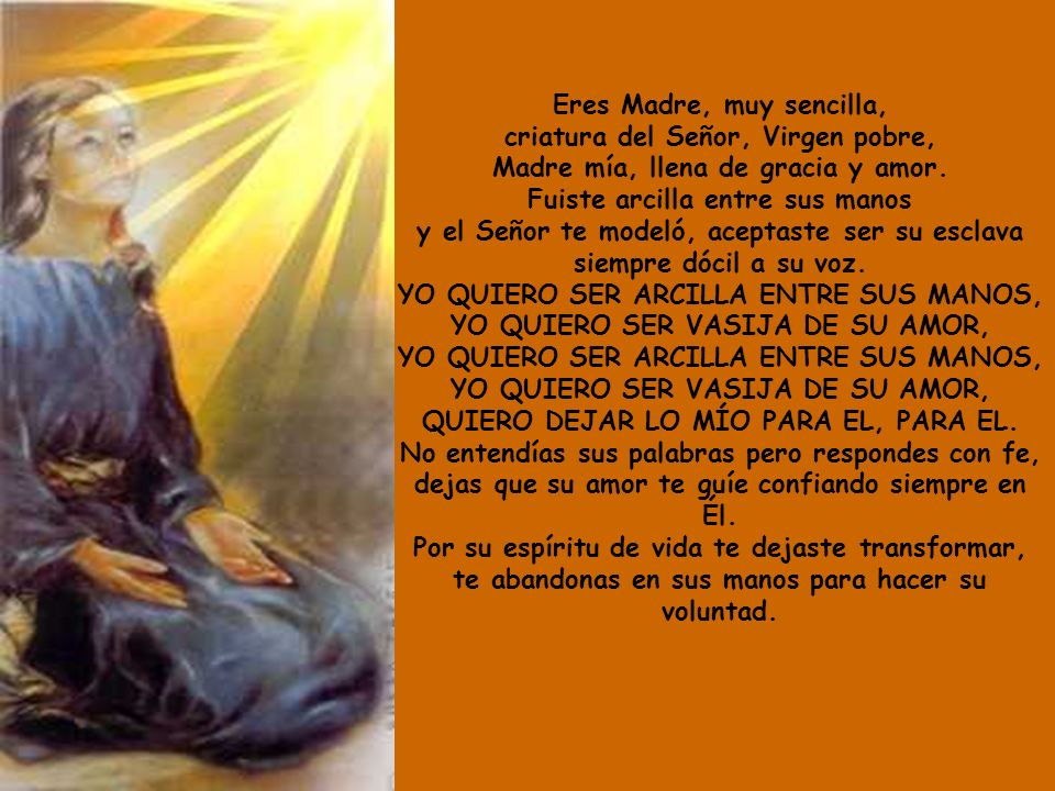 Eres Madre, muy sencilla, criatura del Señor, Virgen pobre,