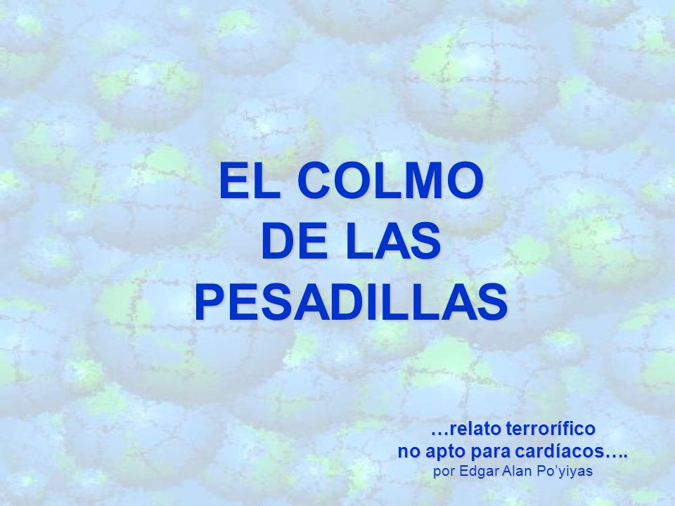 EL COLMO DE LAS PESADILLAS