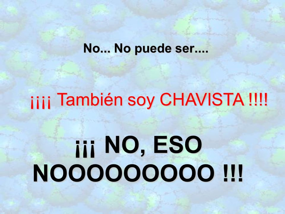 ¡¡¡¡ También soy CHAVISTA !!!!