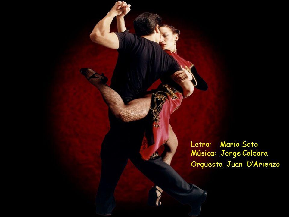 Letra: Mario Soto Música: Jorge Caldara Orquesta Juan D'Arienzo