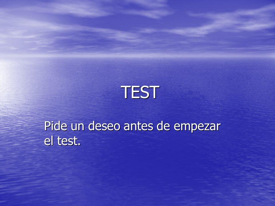 Pide un deseo antes de empezar el test.