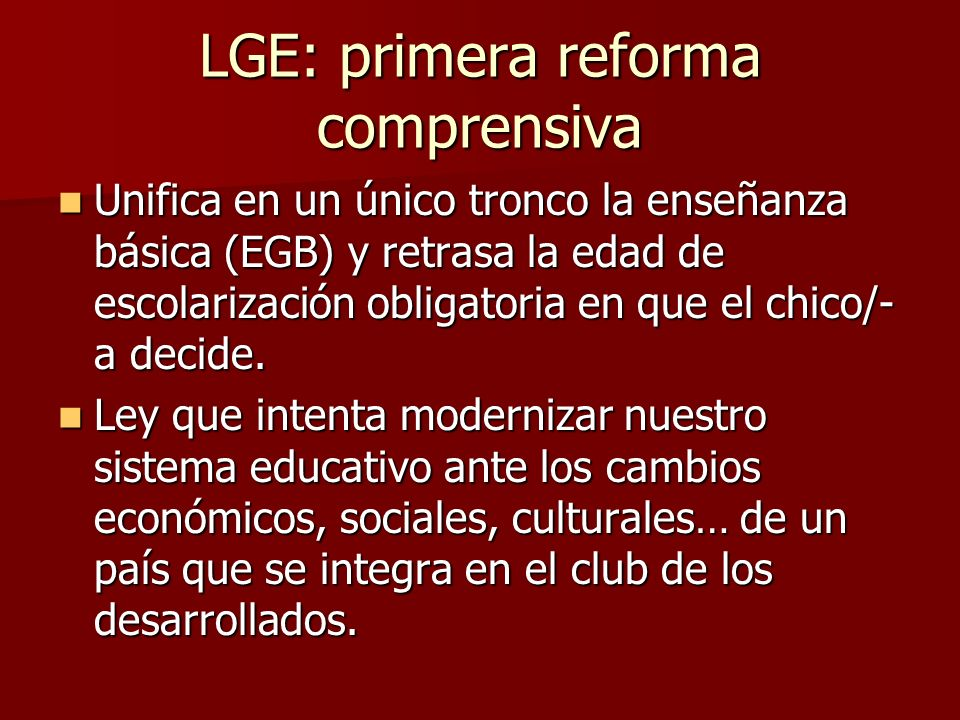 LGE: primera reforma comprensiva