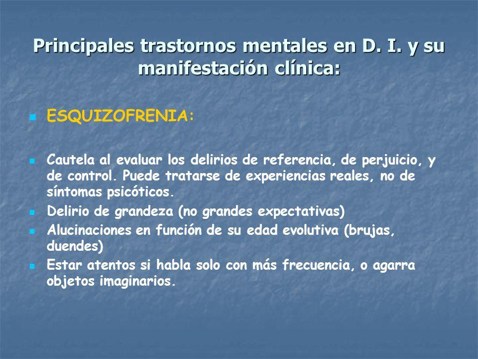 Principales trastornos mentales en D. I. y su manifestación clínica: