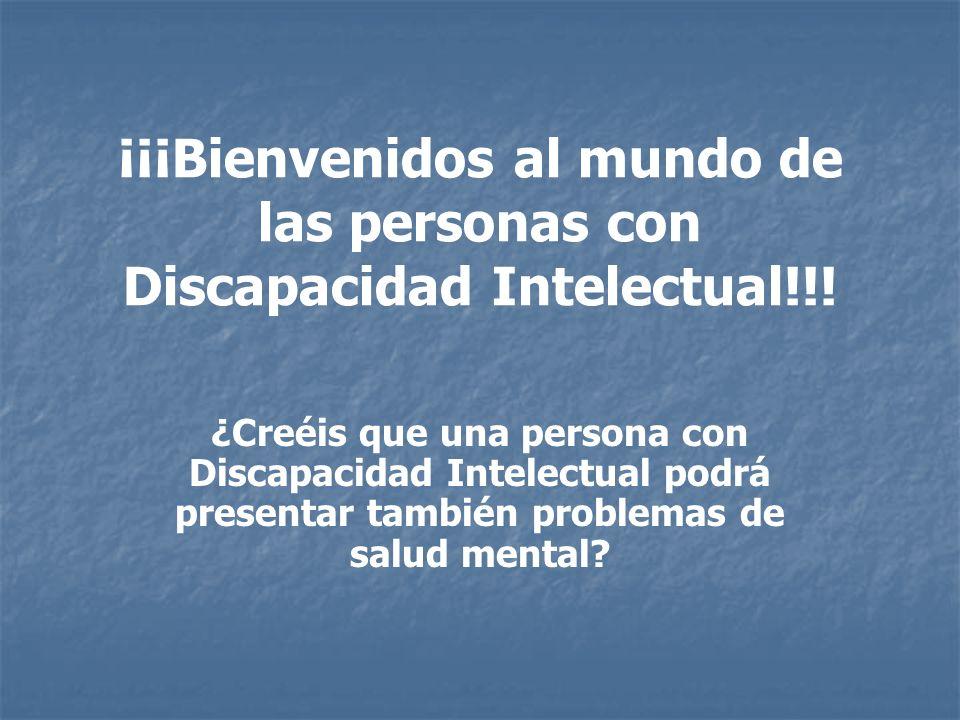 ¡¡¡Bienvenidos al mundo de las personas con Discapacidad Intelectual!!!