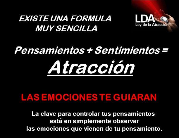 Pensamientos + Sentimientos = Atracción