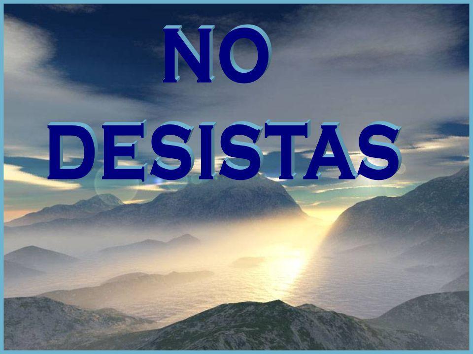 NO DESISTAS