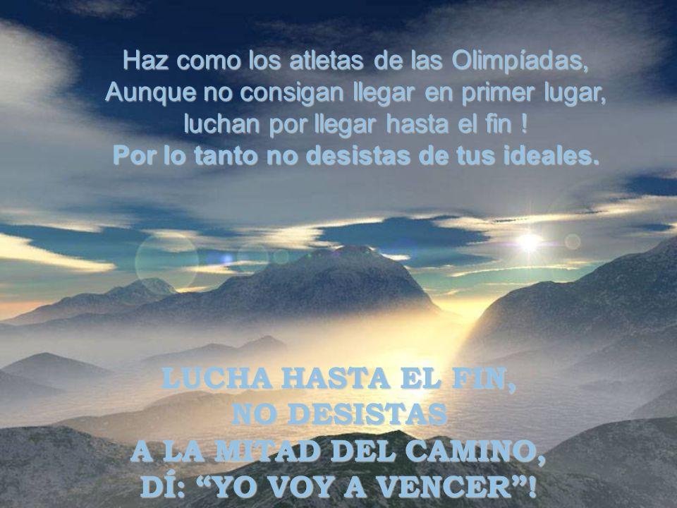 LUCHA HASTA EL FIN, NO DESISTAS A LA MITAD DEL CAMINO,