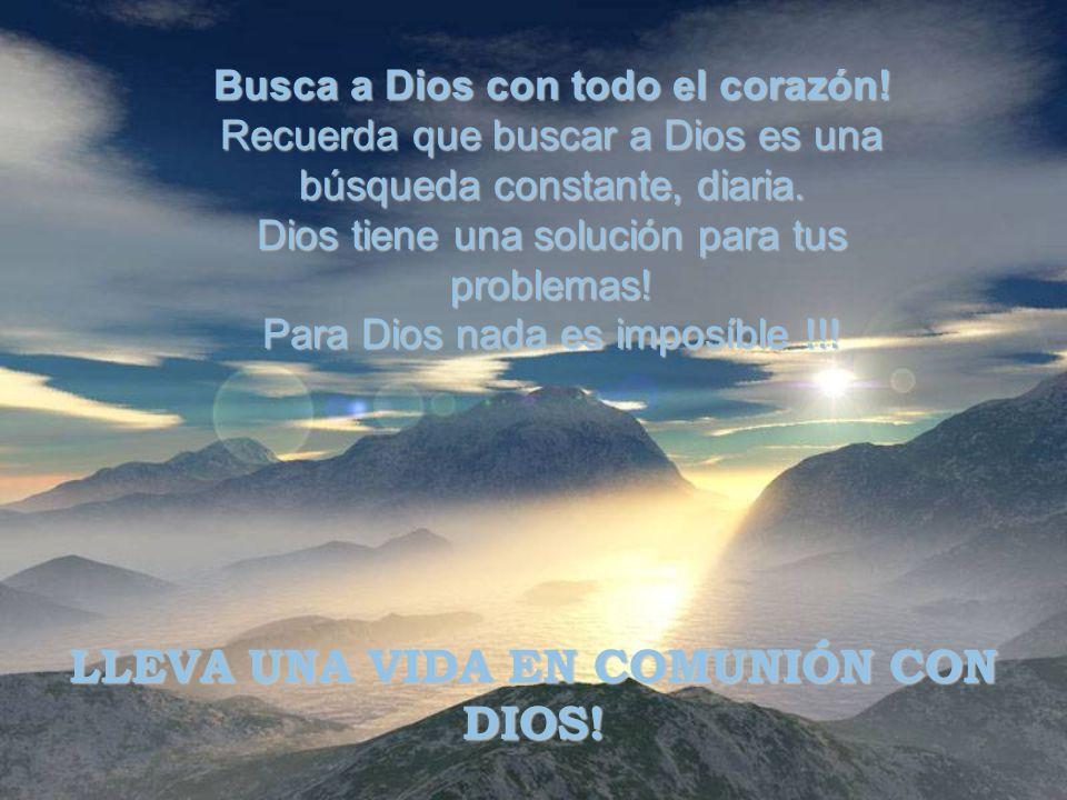 LLEVA UNA VIDA EN COMUNIÓN CON DIOS!