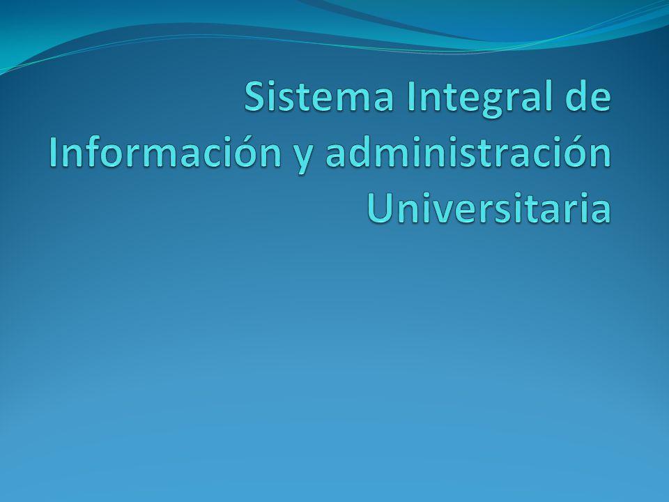 Sistema Integral de Información y administración Universitaria
