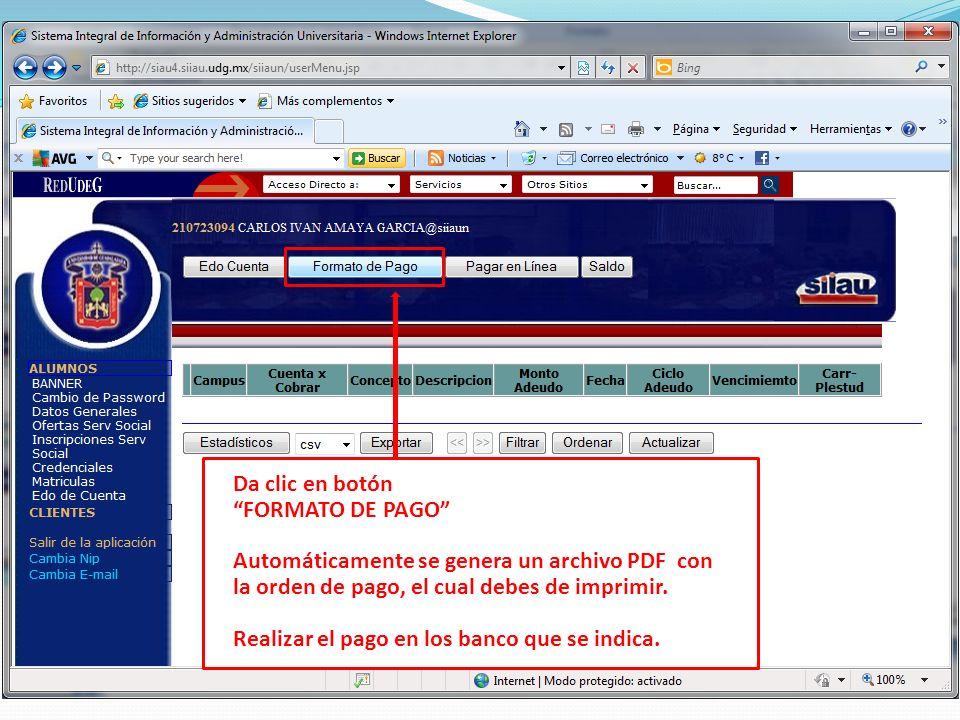 Da clic en botón FORMATO DE PAGO Automáticamente se genera un archivo PDF con la orden de pago, el cual debes de imprimir.