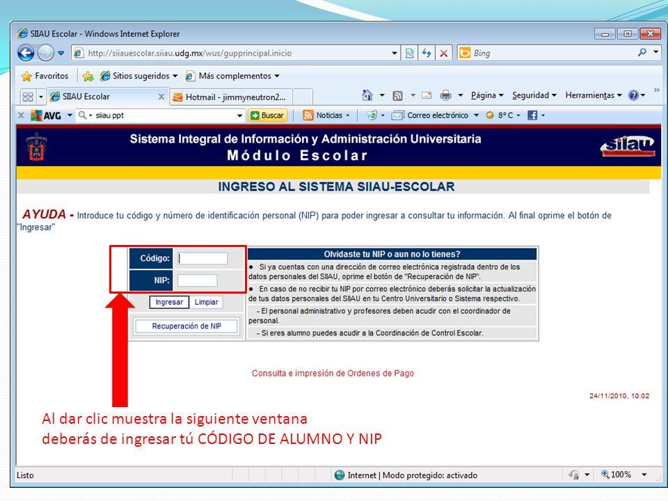 Al dar clic muestra la siguiente ventana deberás de ingresar tú CÓDIGO DE ALUMNO Y NIP