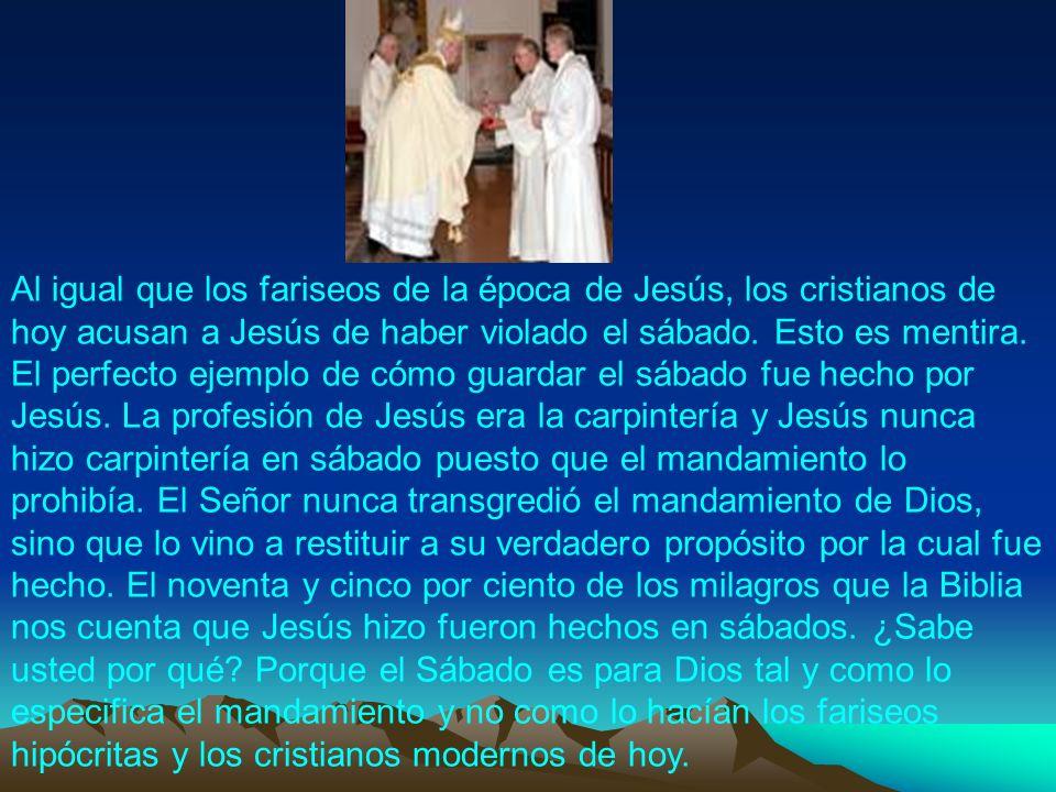Al igual que los fariseos de la época de Jesús, los cristianos de hoy acusan a Jesús de haber violado el sábado.