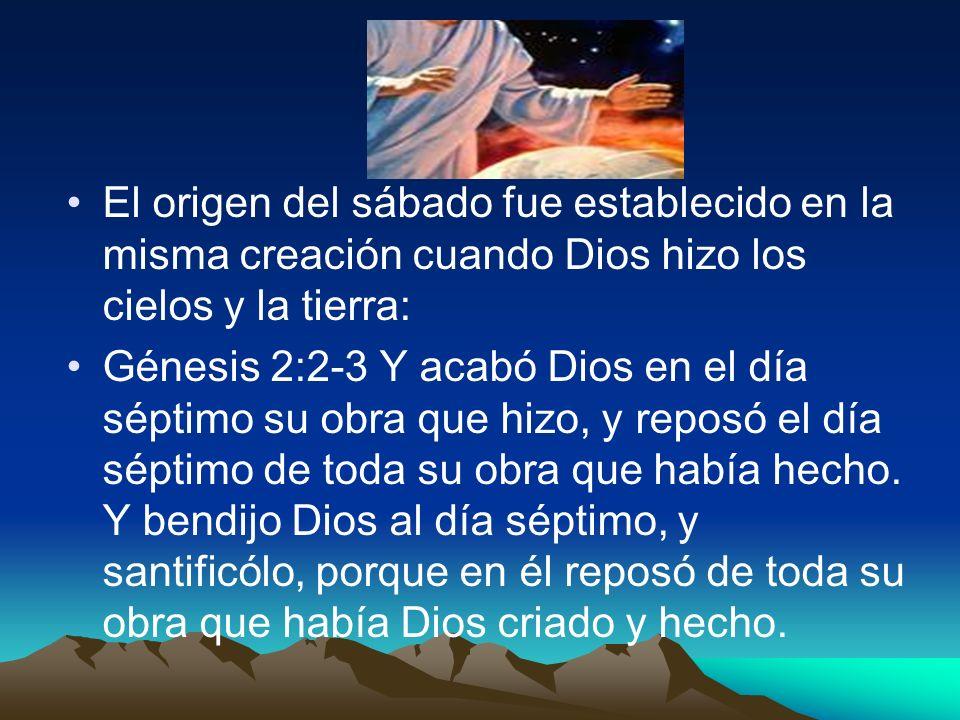 El origen del sábado fue establecido en la misma creación cuando Dios hizo los cielos y la tierra: