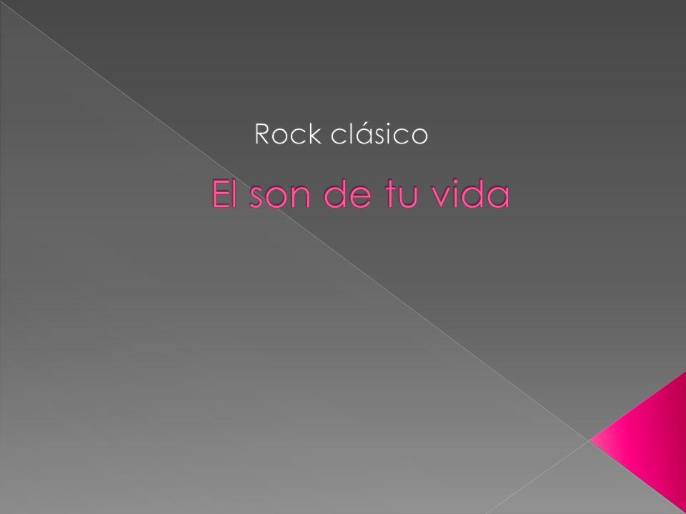 El son de tu vida Rock clásico