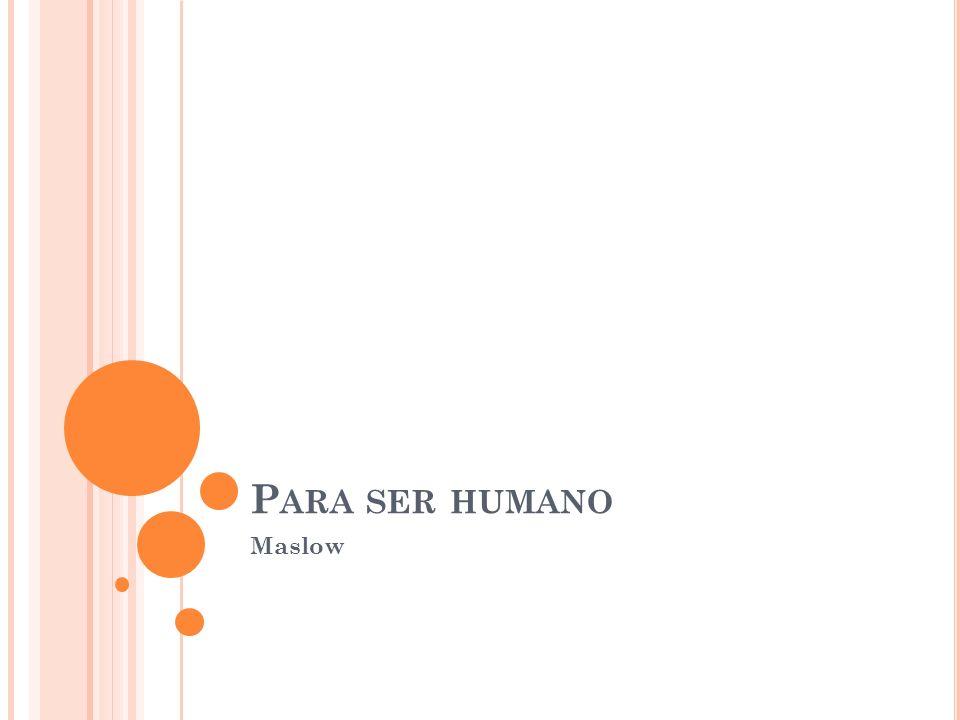 Para ser humano Maslow