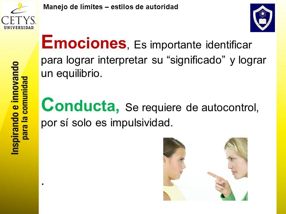 Conducta, Se requiere de autocontrol,