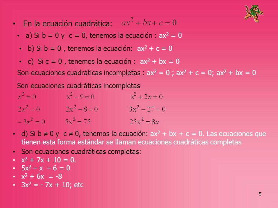 En la ecuación cuadrática:
