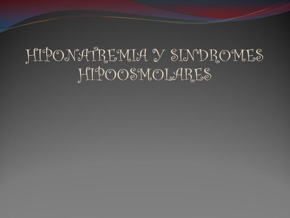 HIPONATREMIA Y SINDROMES HIPOOSMOLARES