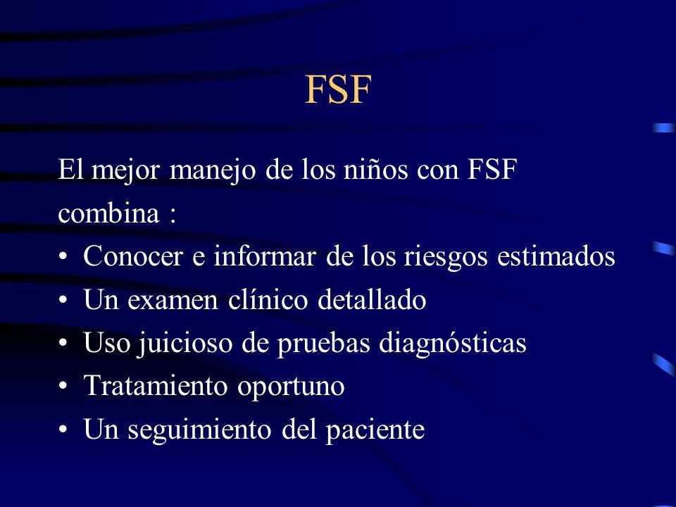 FSF El mejor manejo de los niños con FSF combina :