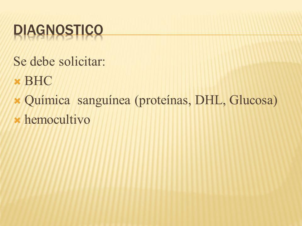 DIAGNOSTICO Se debe solicitar: BHC