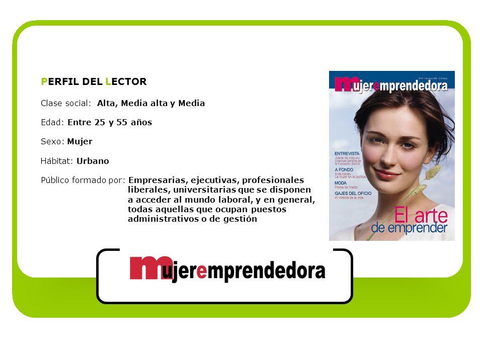 PERFIL DEL LECTOR Clase social: Alta, Media alta y Media