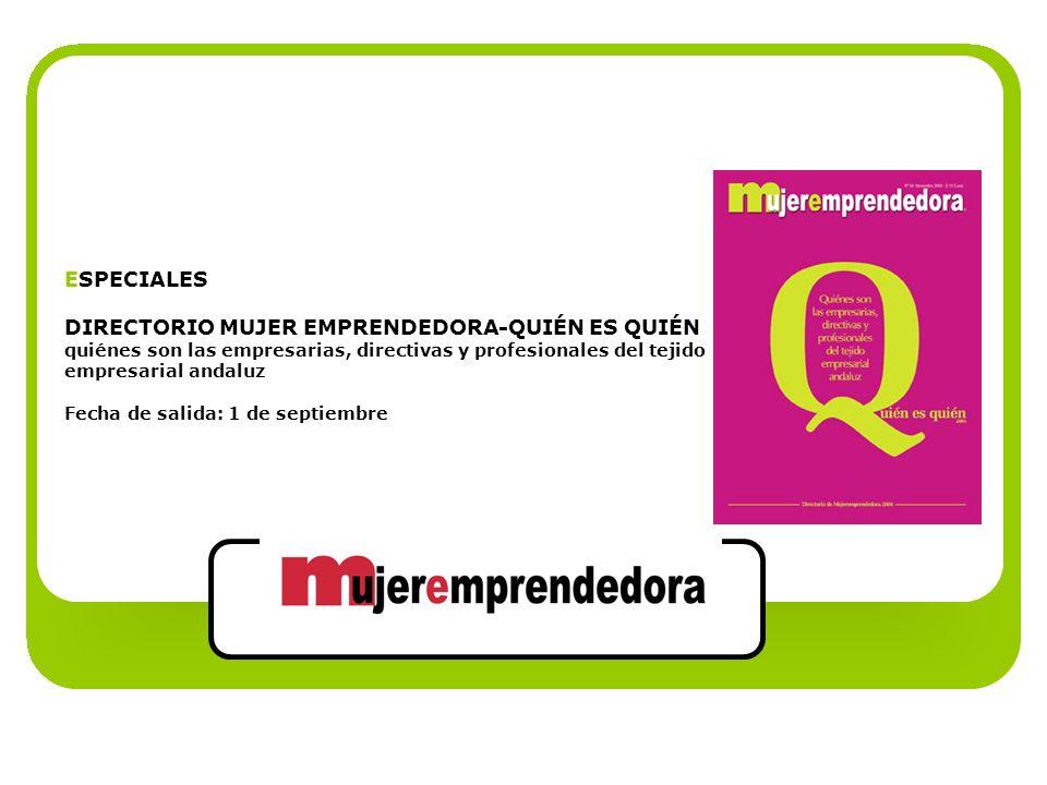 ESPECIALES DIRECTORIO MUJER EMPRENDEDORA-QUIÉN ES QUIÉN quiénes son las empresarias, directivas y profesionales del tejido empresarial andaluz.