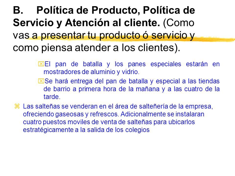 B. Política de Producto, Política de Servicio y Atención al cliente