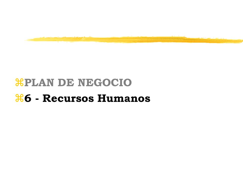 PLAN DE NEGOCIO 6 - Recursos Humanos