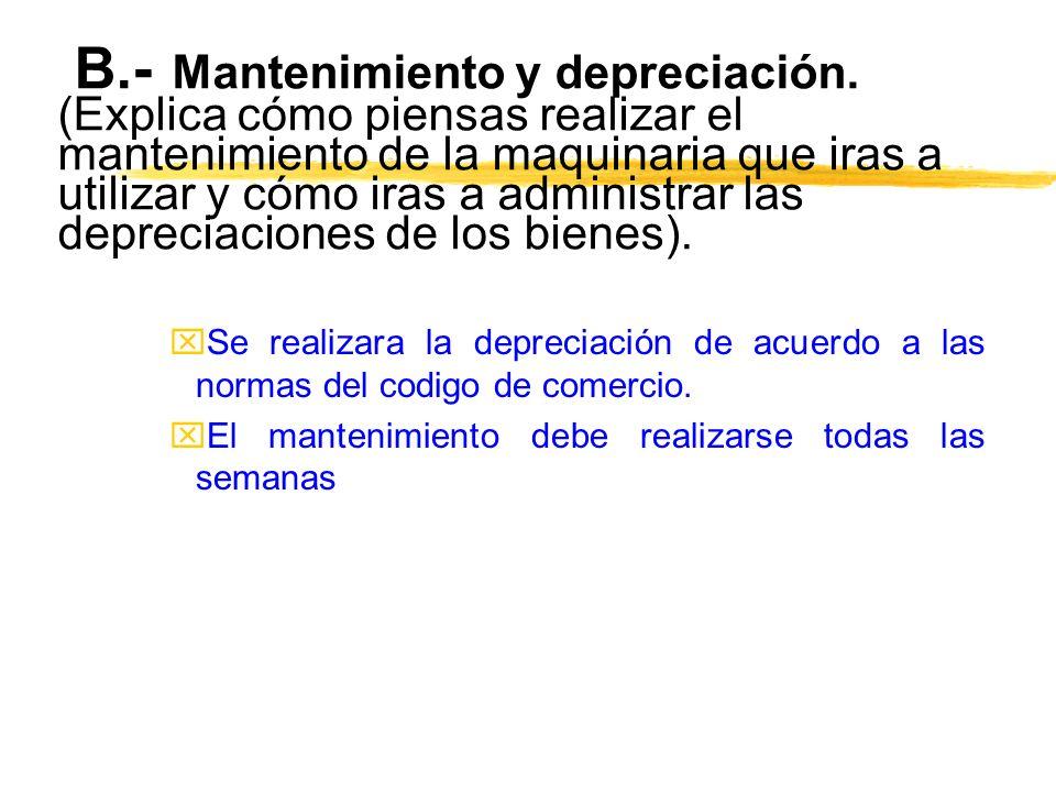 B. - Mantenimiento y depreciación