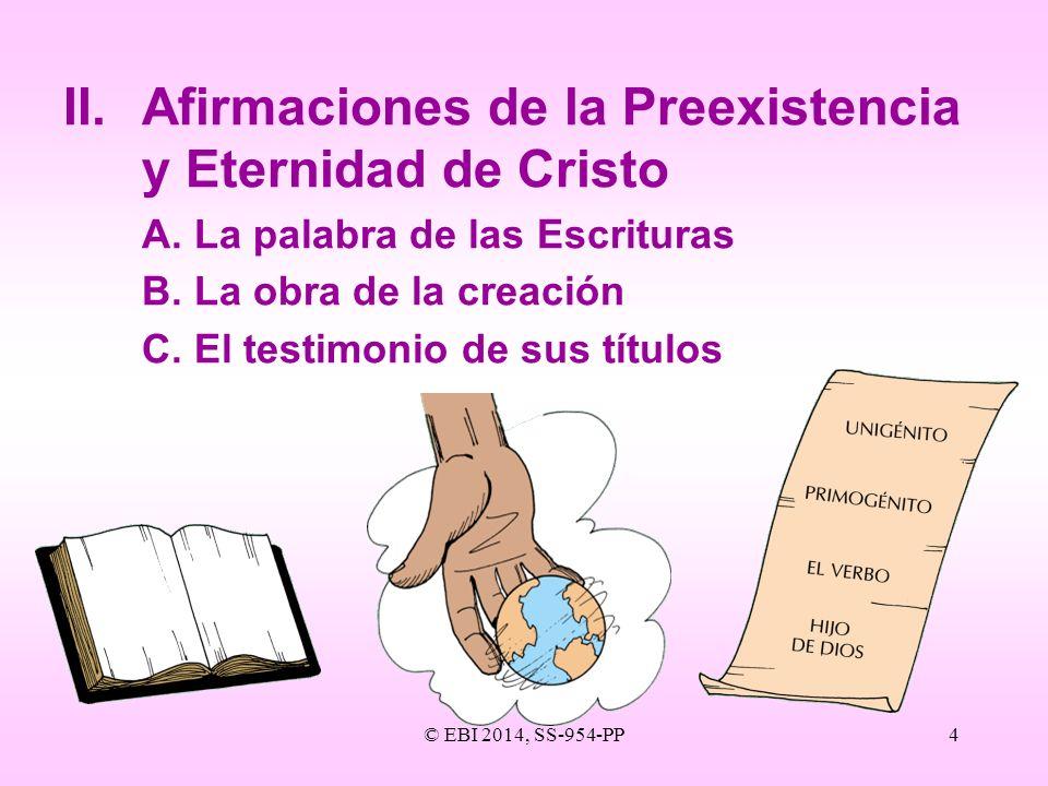 II. Afirmaciones de la Preexistencia y Eternidad de Cristo