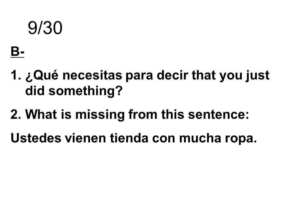 9/30 B- ¿Qué necesitas para decir that you just did something