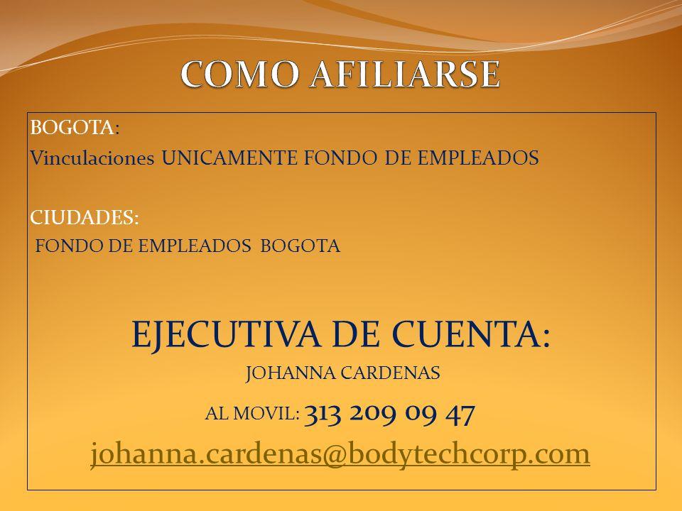 COMO AFILIARSE EJECUTIVA DE CUENTA: johanna.cardenas@bodytechcorp.com