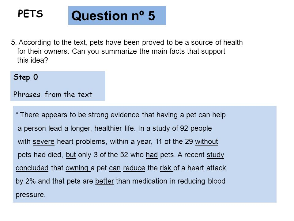PETS Question nº 5. 5. According to the text, pets have been proved to be a source of health.