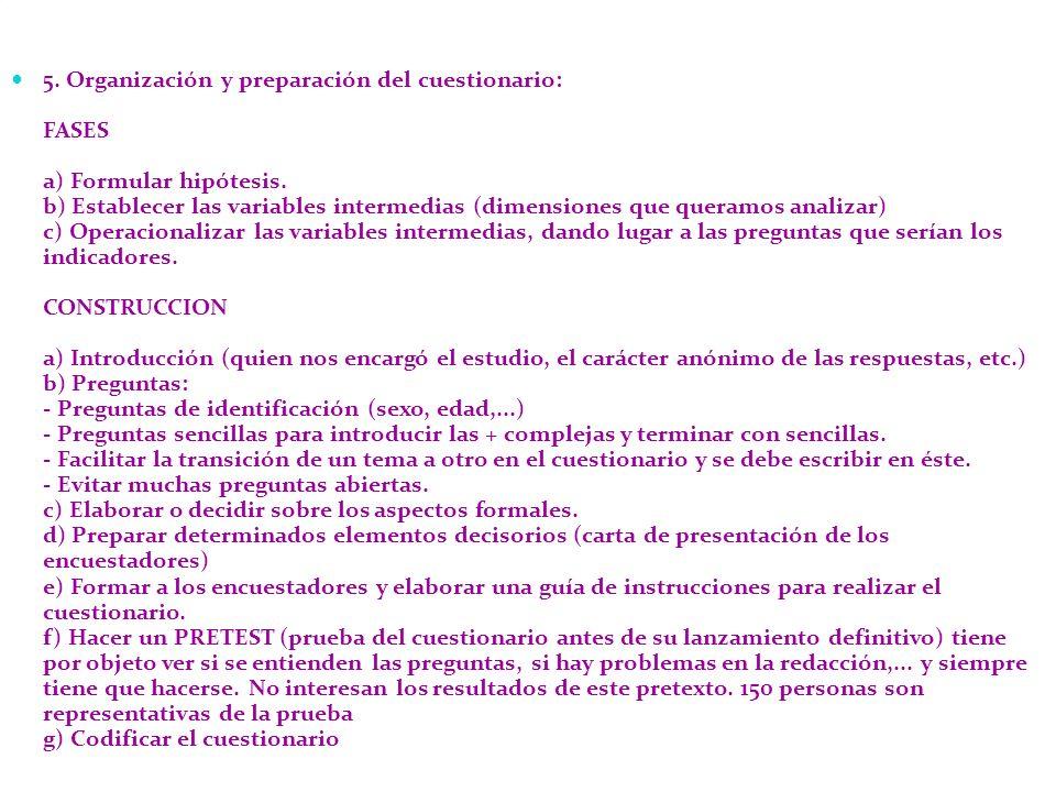 5. Organización y preparación del cuestionario: FASES a) Formular hipótesis.