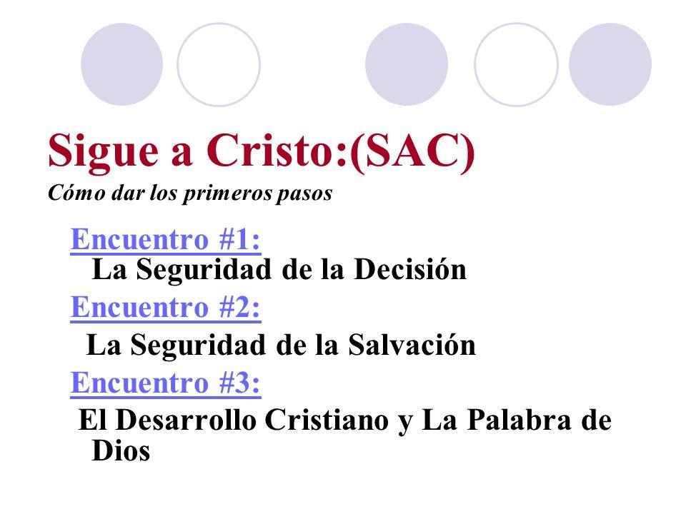 Sigue a Cristo:(SAC) Cómo dar los primeros pasos
