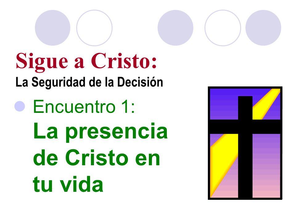 Sigue a Cristo: La Seguridad de la Decisión