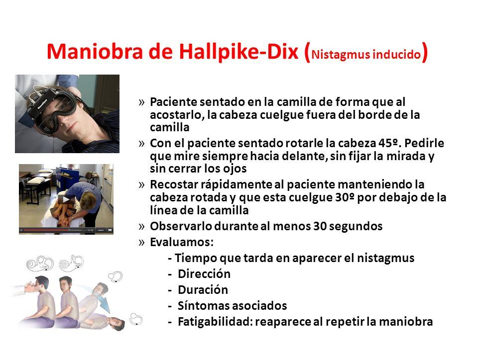 Maniobra de Hallpike-Dix (Nistagmus inducido)