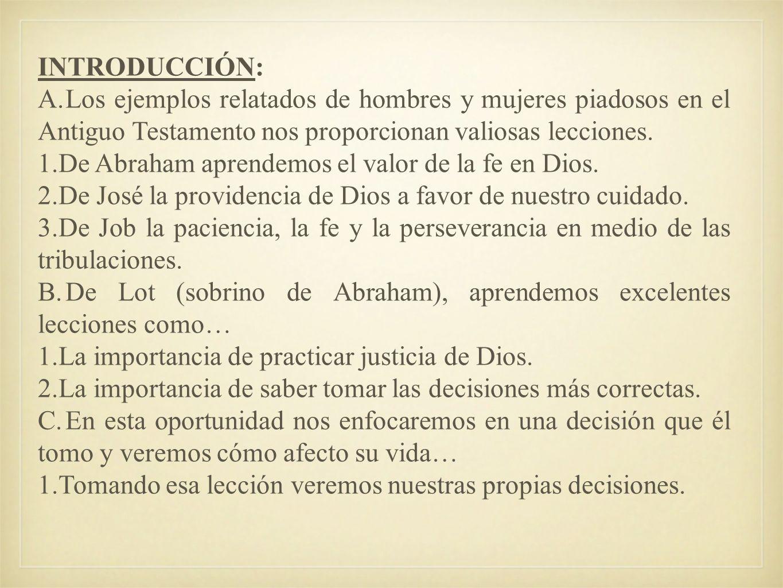 INTRODUCCIÓN: A. Los ejemplos relatados de hombres y mujeres piadosos en el Antiguo Testamento nos proporcionan valiosas lecciones.