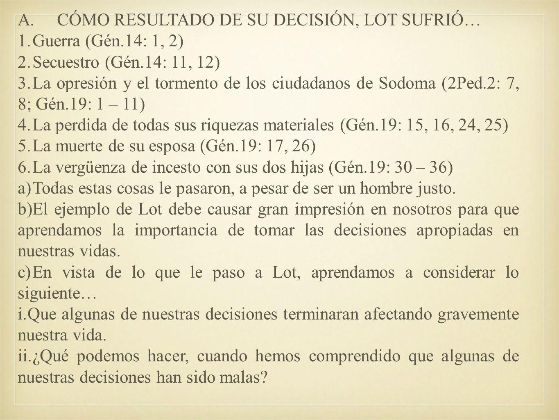 A. CÓMO RESULTADO DE SU DECISIÓN, LOT SUFRIÓ…