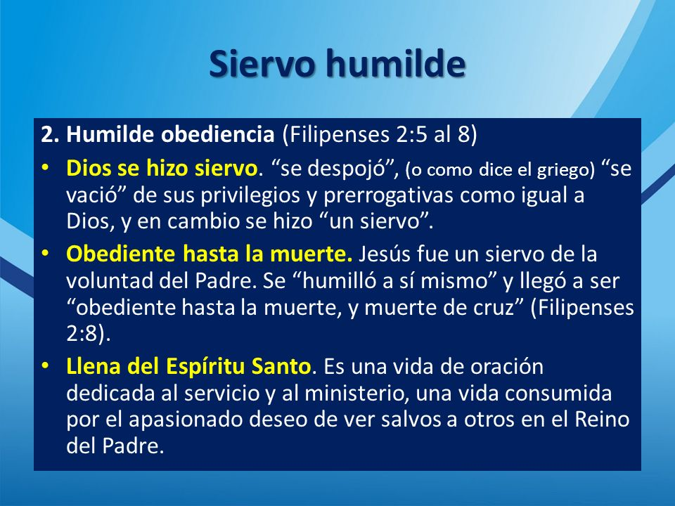 Siervo humilde 2. Humilde obediencia (Filipenses 2:5 al 8)