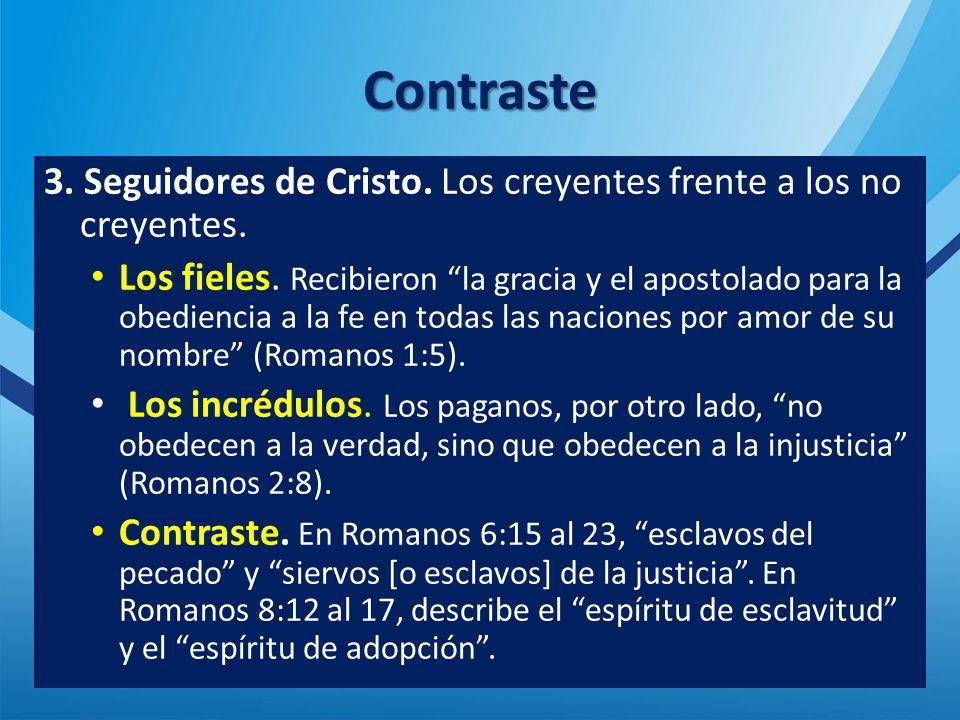 Contraste 3. Seguidores de Cristo. Los creyentes frente a los no creyentes.