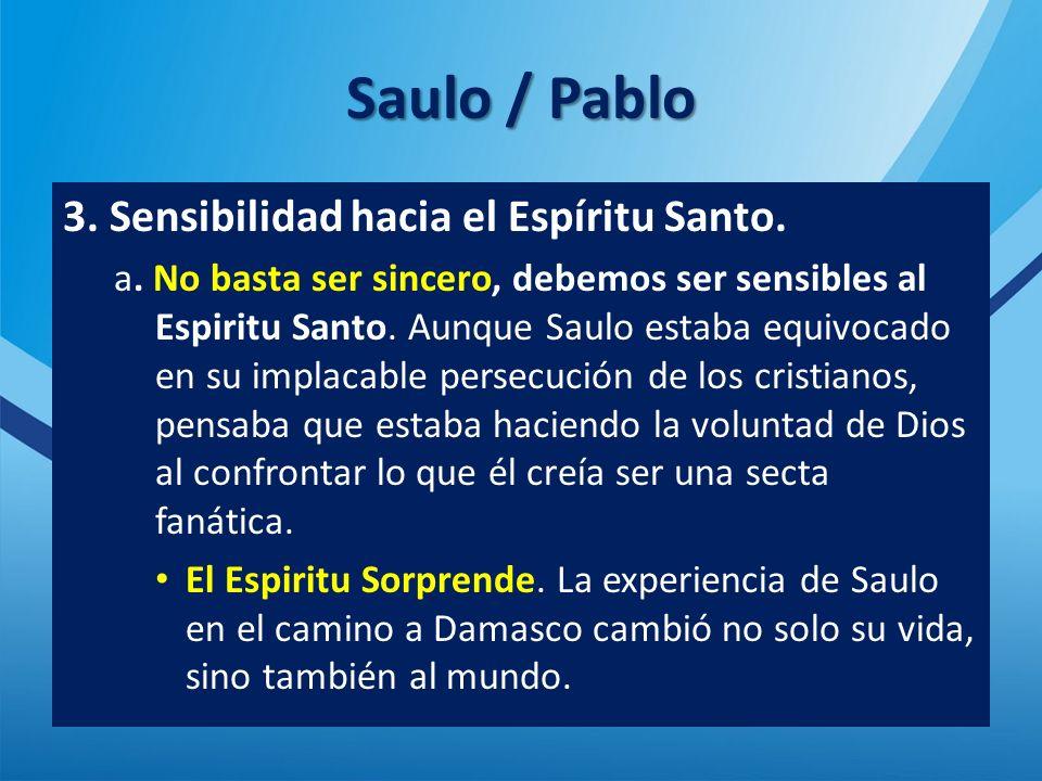 Saulo / Pablo 3. Sensibilidad hacia el Espíritu Santo.