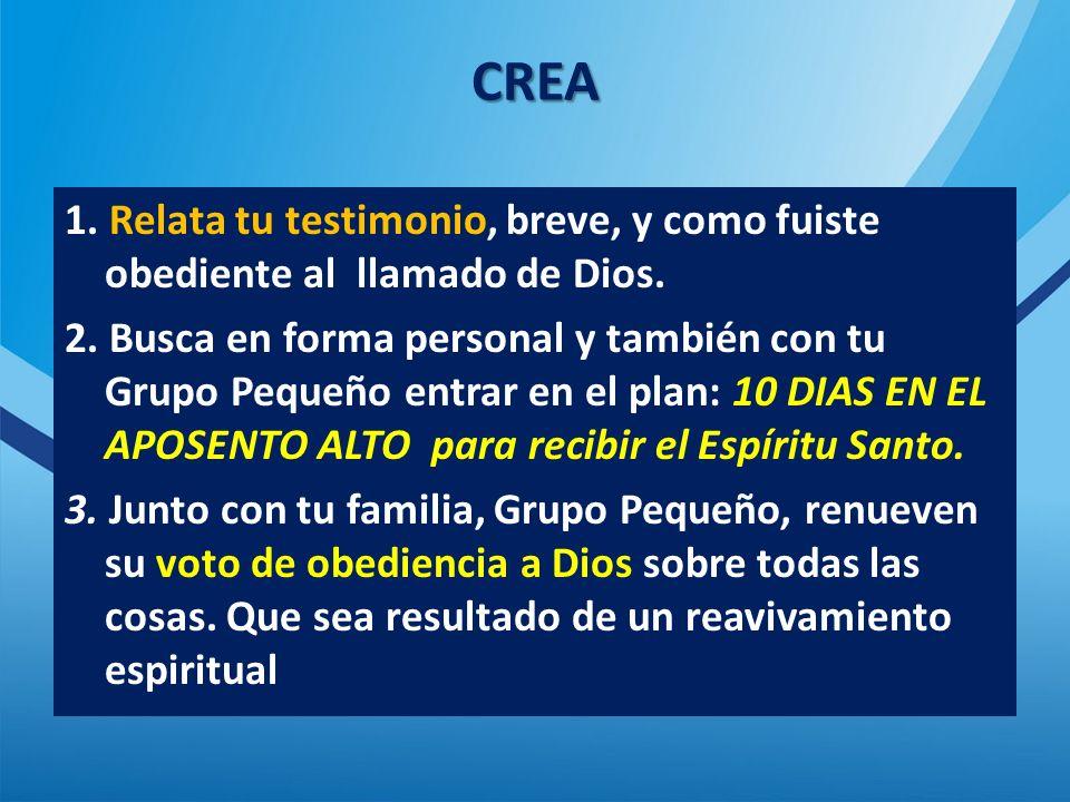 CREA 1. Relata tu testimonio, breve, y como fuiste obediente al llamado de Dios.