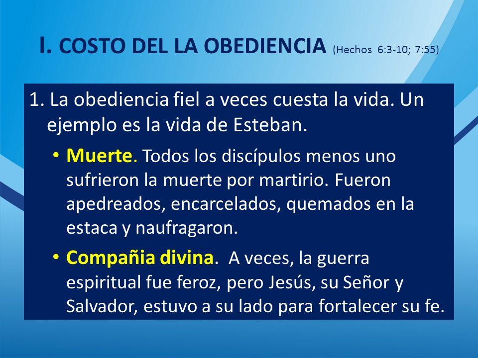 I. COSTO DEL LA OBEDIENCIA (Hechos 6:3-10; 7:55)