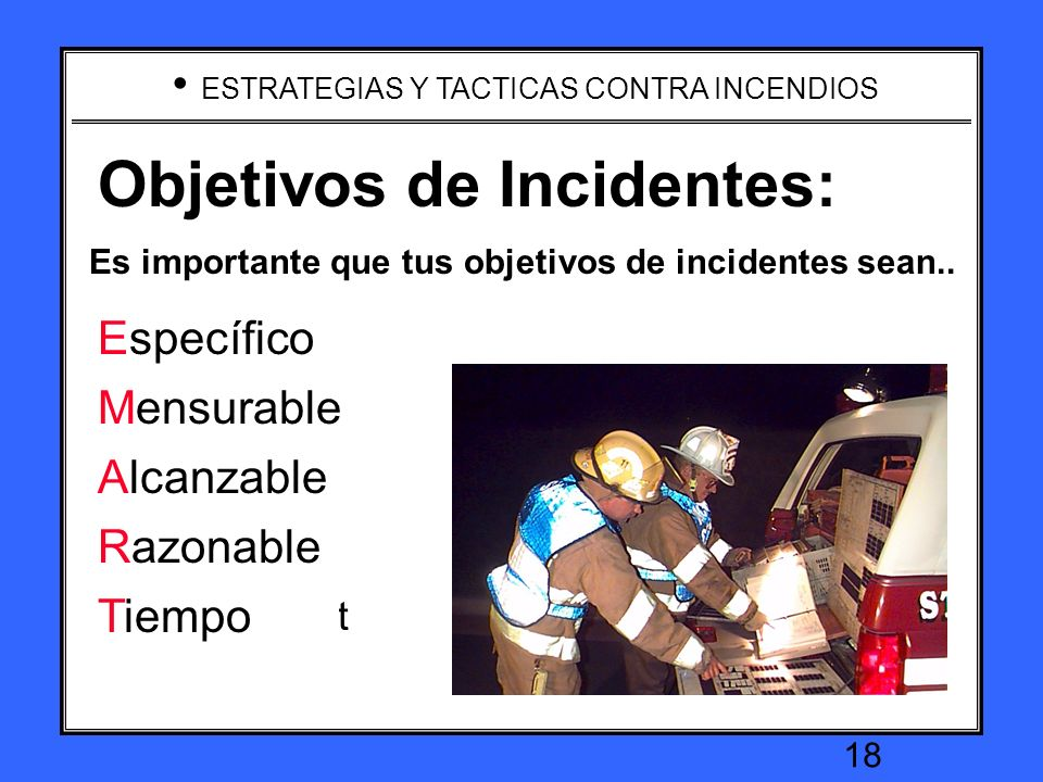 It is important that your incident objectives are...