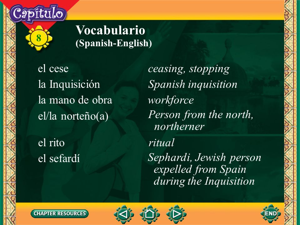 Vocabulario el cese ceasing, stopping la Inquisición