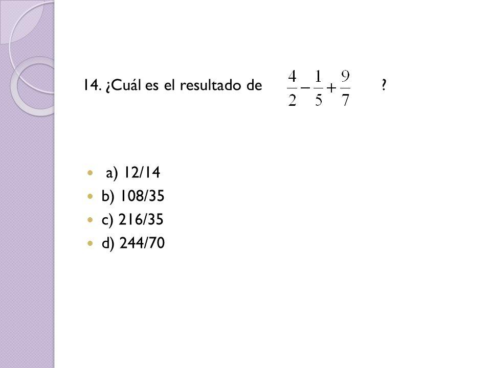 14. ¿Cuál es el resultado de